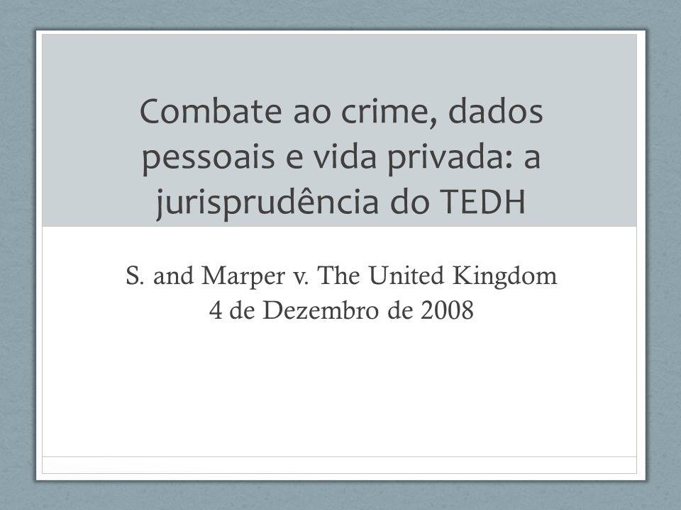S. and Marper v. The United Kingdom 4 de Dezembro de 2008
