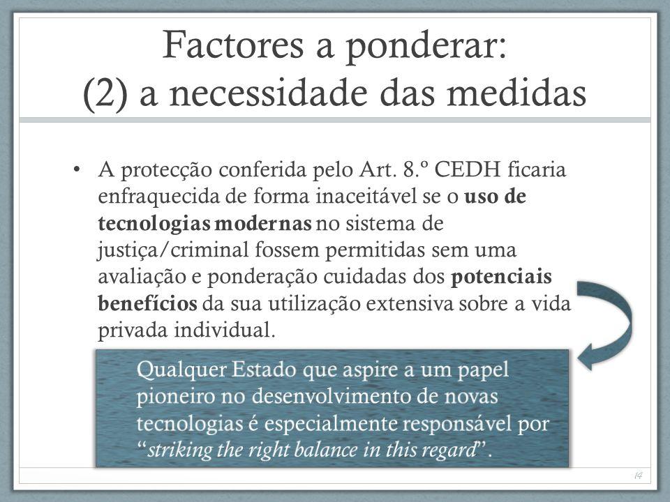 Factores a ponderar: (2) a necessidade das medidas