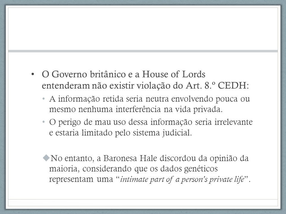 O Governo britânico e a House of Lords entenderam não existir violação do Art. 8.º CEDH:
