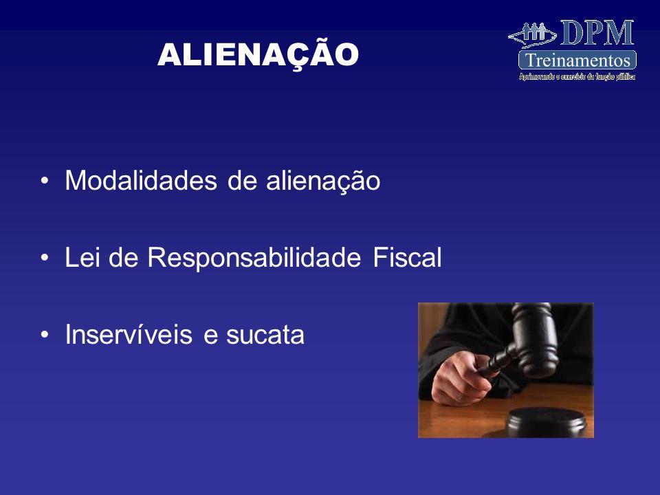 ALIENAÇÃO Modalidades de alienação Lei de Responsabilidade Fiscal