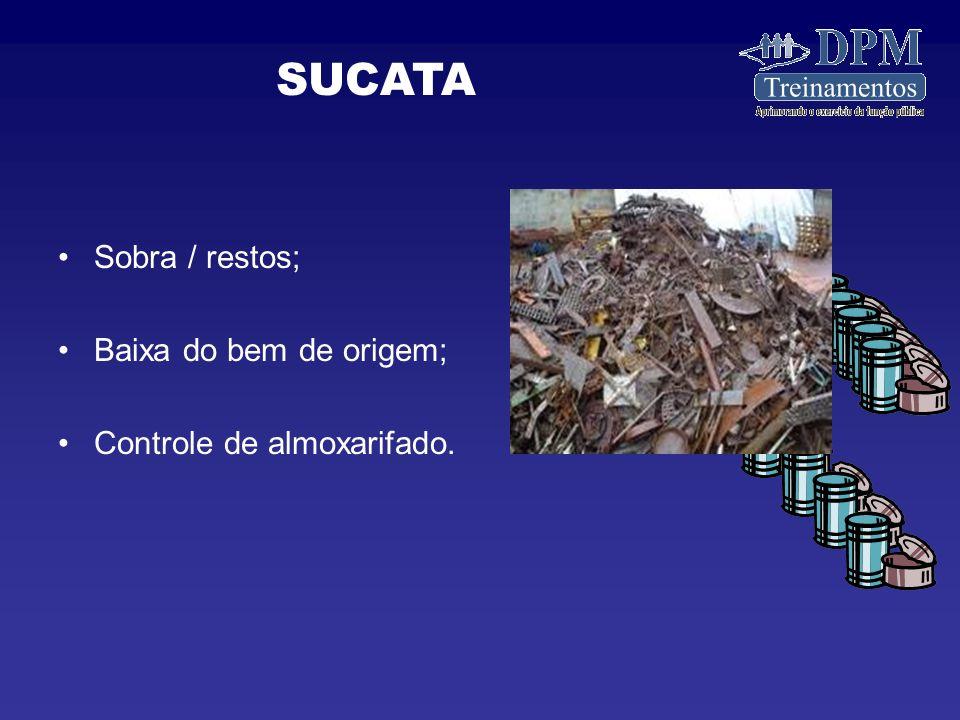 SUCATA Sobra / restos; Baixa do bem de origem;