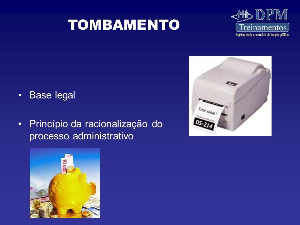 TOMBAMENTO Base legal Princípio da racionalização do processo administrativo