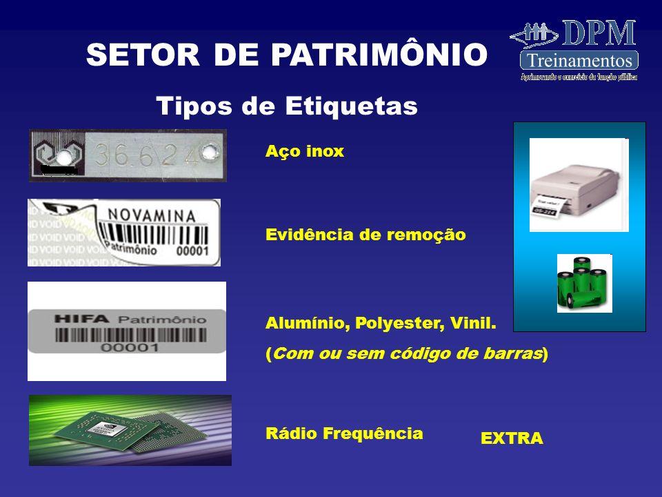 SETOR DE PATRIMÔNIO Tipos de Etiquetas Aço inox Evidência de remoção