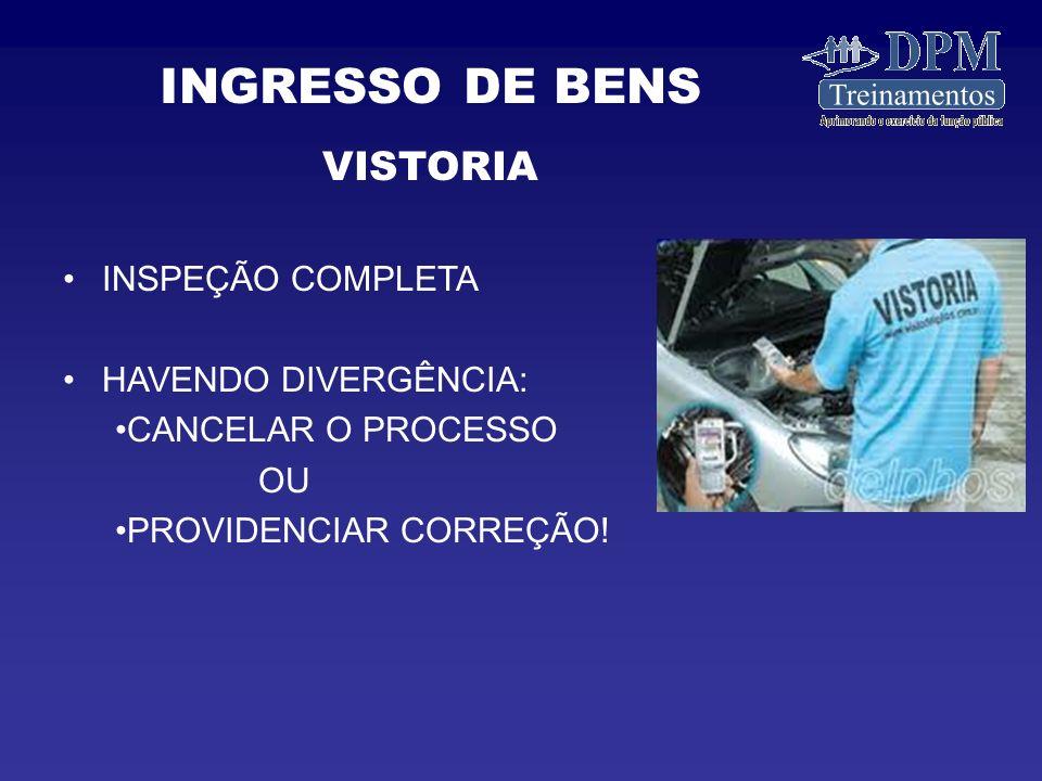 INGRESSO DE BENS VISTORIA INSPEÇÃO COMPLETA HAVENDO DIVERGÊNCIA: