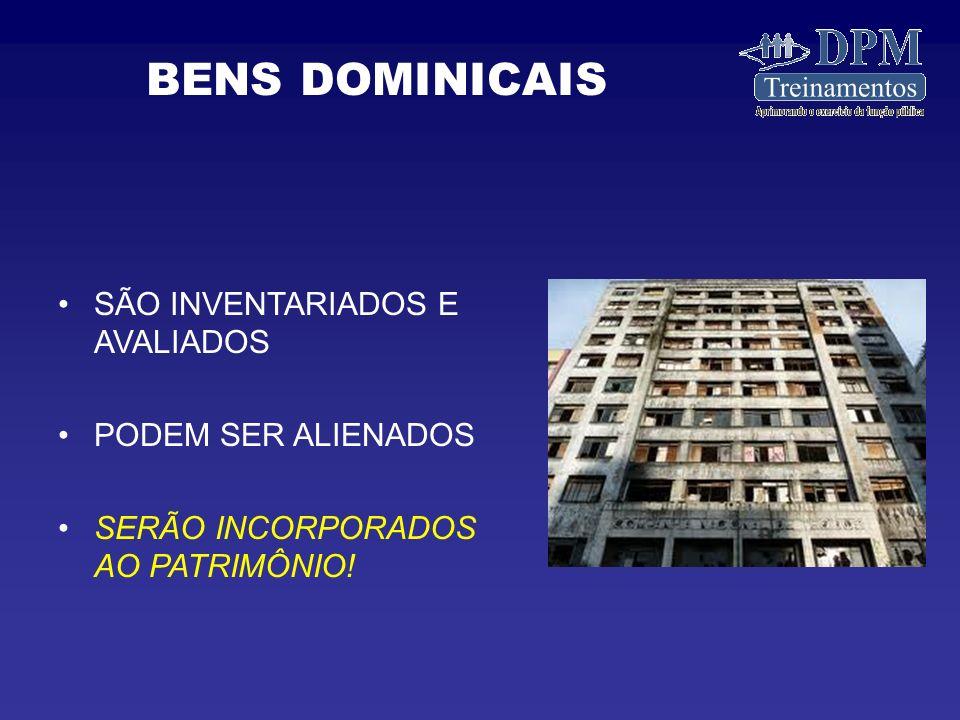 BENS DOMINICAIS SÃO INVENTARIADOS E AVALIADOS PODEM SER ALIENADOS
