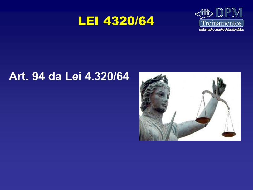 LEI 4320/64 Art. 94 da Lei 4.320/64