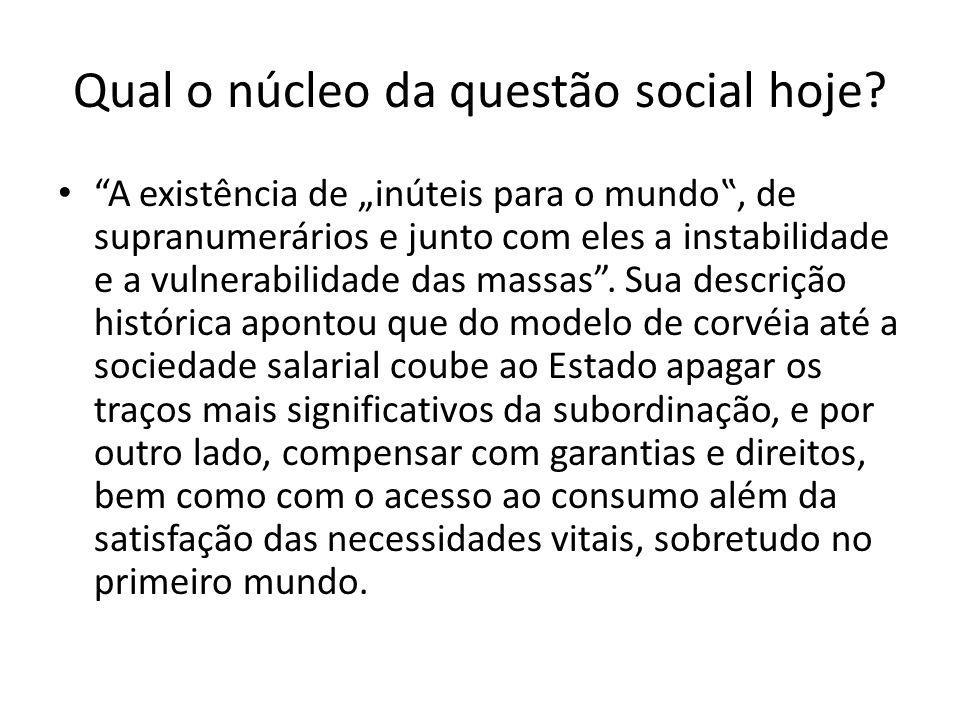 Qual o núcleo da questão social hoje