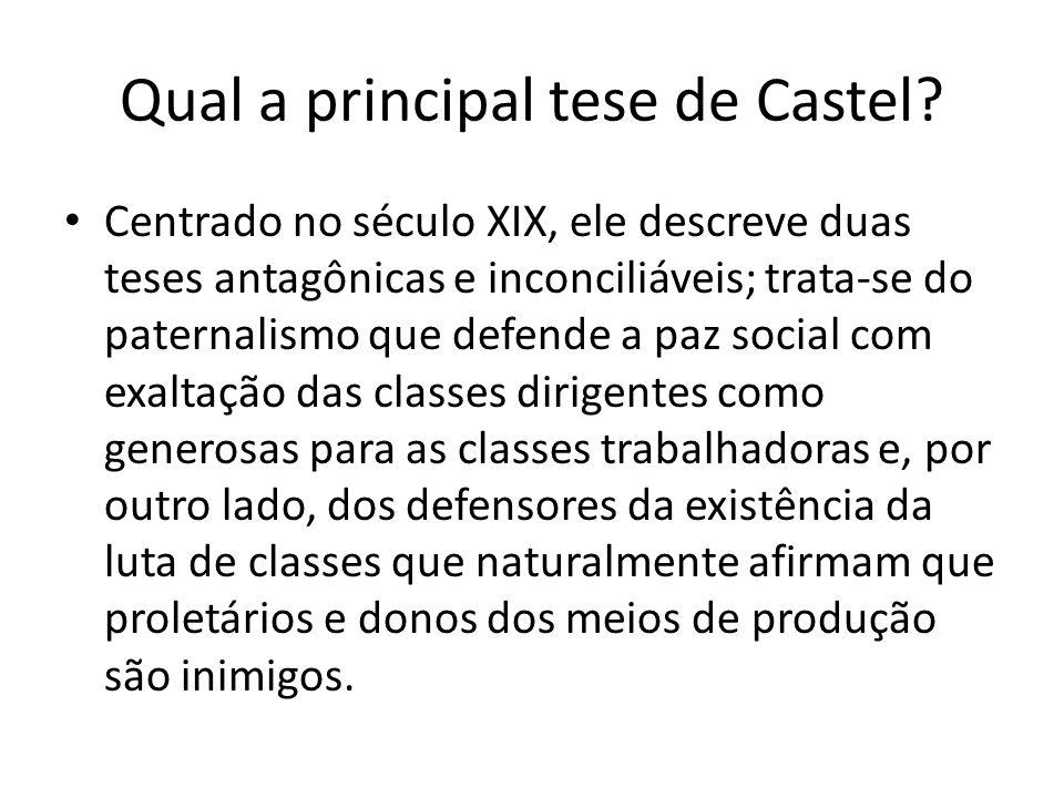 Qual a principal tese de Castel