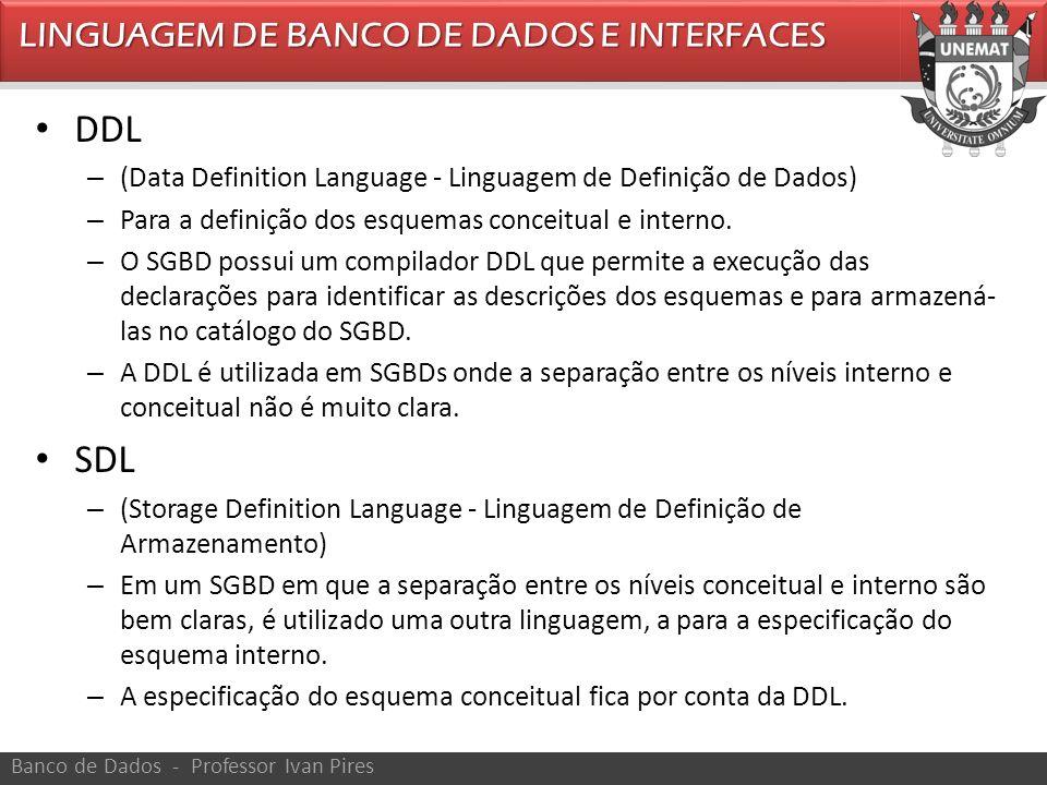 DDL SDL LINGUAGEM DE BANCO DE DADOS E INTERFACES