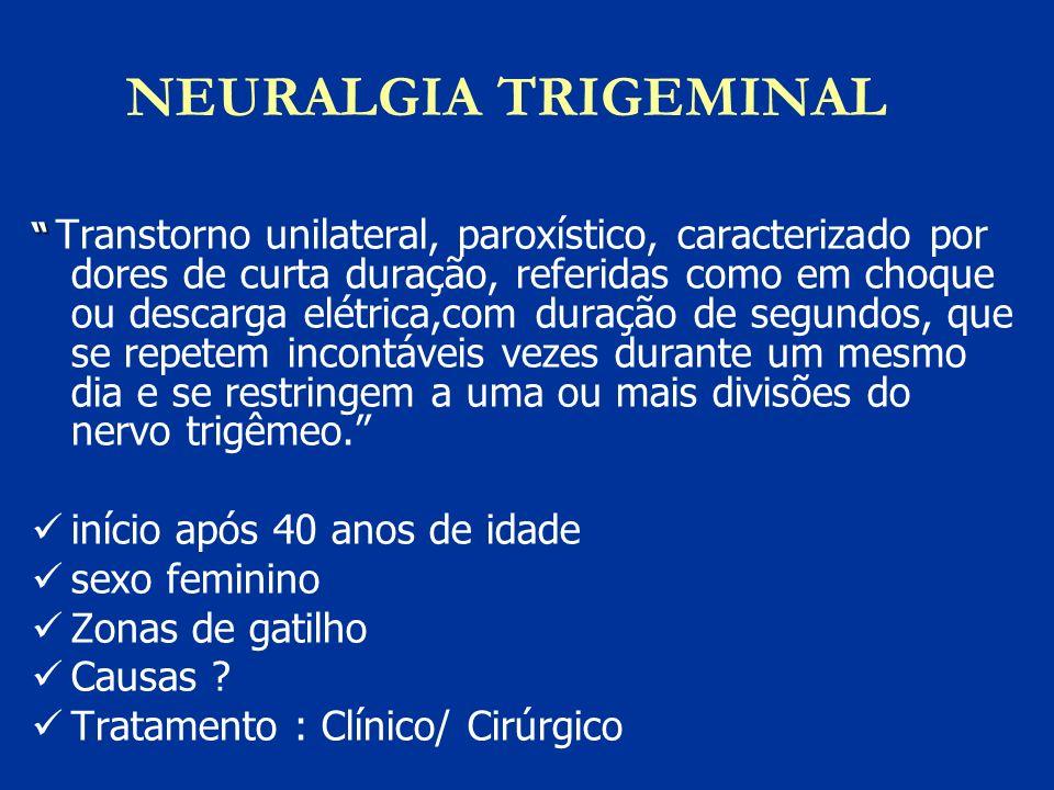 NEURALGIA TRIGEMINAL início após 40 anos de idade sexo feminino
