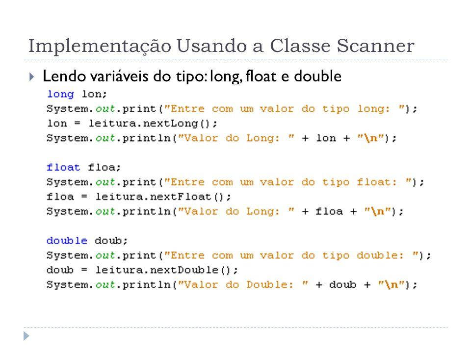 Implementação Usando a Classe Scanner