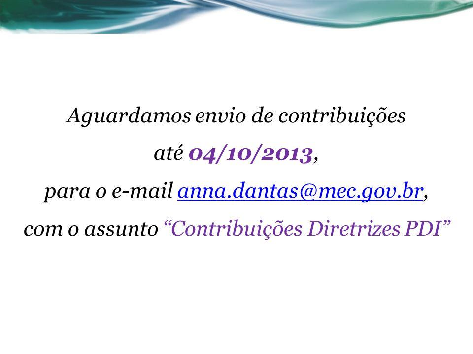 Aguardamos envio de contribuições até 04/10/2013, para o e-mail anna