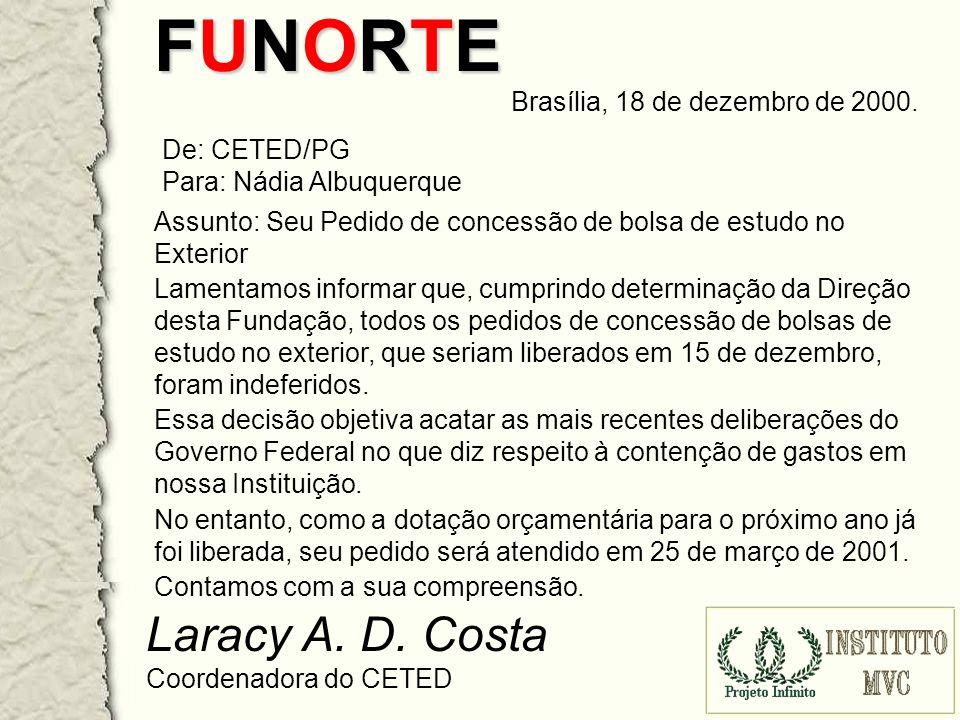 FUNORTE Laracy A. D. Costa Brasília, 18 de dezembro de 2000.