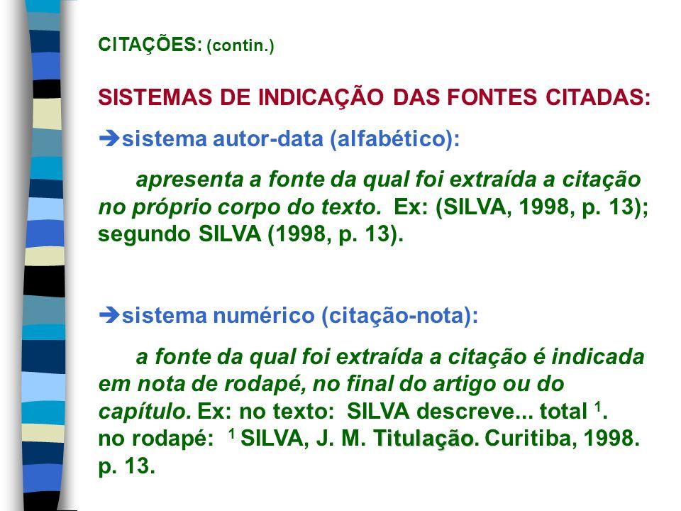 CITAÇÕES: (contin.) SISTEMAS DE INDICAÇÃO DAS FONTES CITADAS: