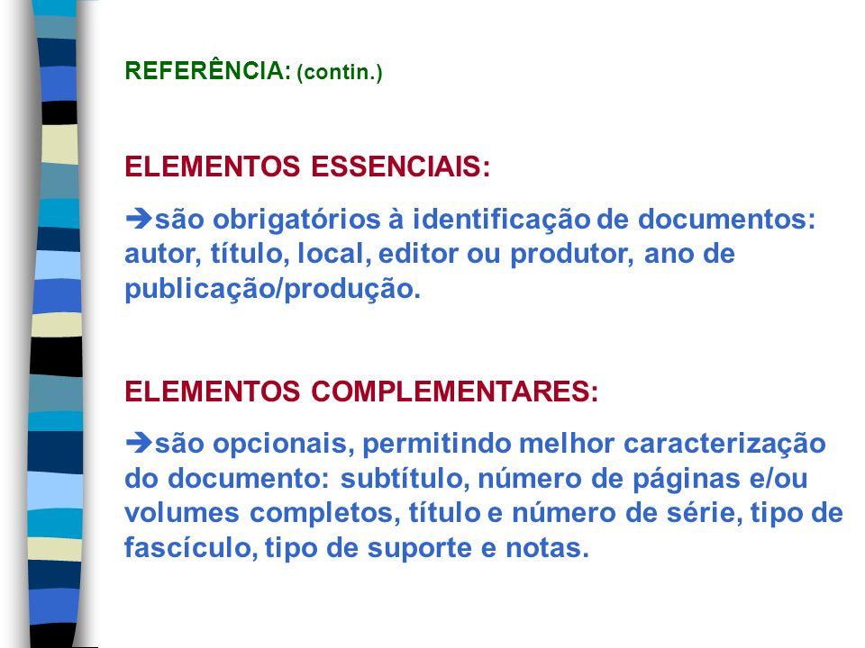 REFERÊNCIA: (contin.) ELEMENTOS ESSENCIAIS: