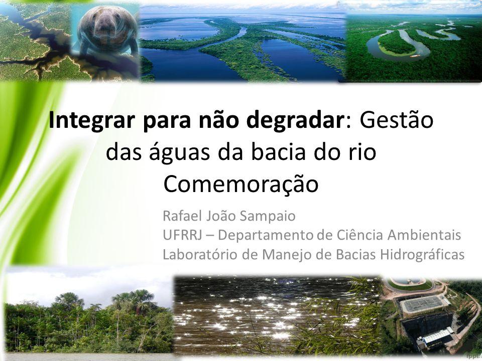 Integrar para não degradar: Gestão das águas da bacia do rio Comemoração