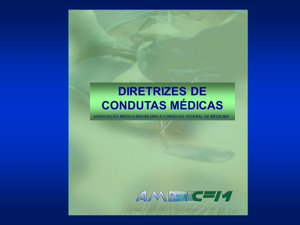 DIRETRIZES DE CONDUTAS MÉDICAS