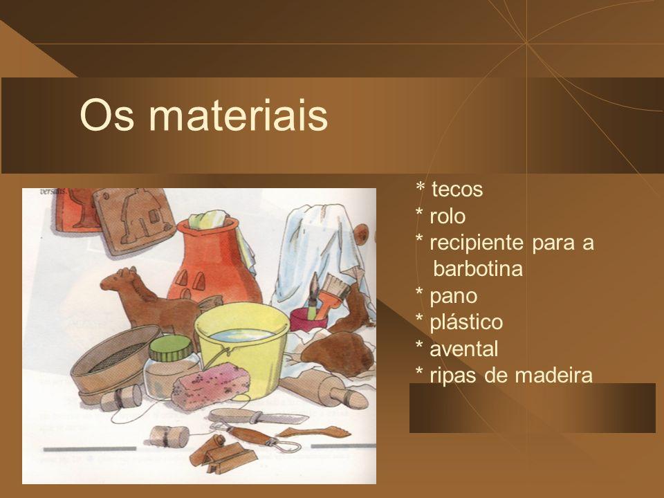 Os materiais * tecos * rolo * recipiente para a barbotina * pano