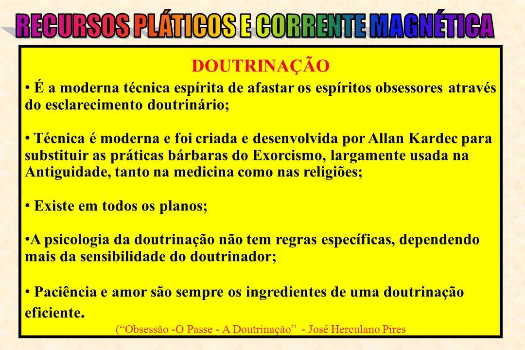 ( Obsessão -O Passe - A Doutrinação - José Herculano Pires