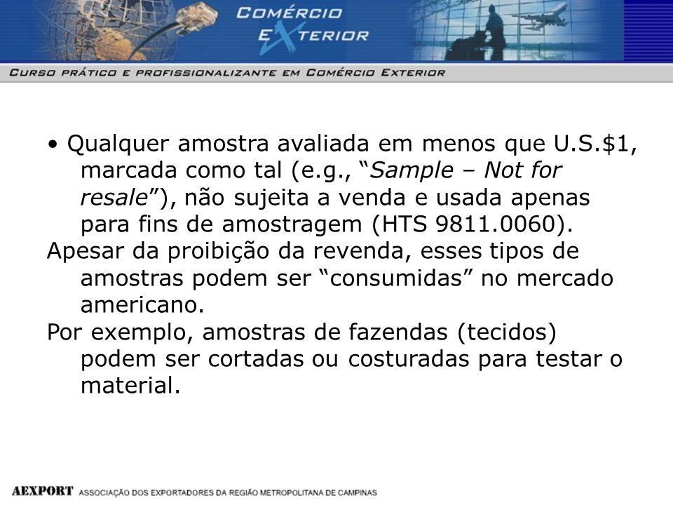 • Qualquer amostra avaliada em menos que U. S. $1, marcada como tal (e