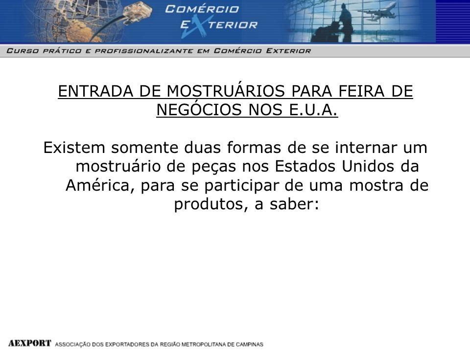 ENTRADA DE MOSTRUÁRIOS PARA FEIRA DE NEGÓCIOS NOS E.U.A.