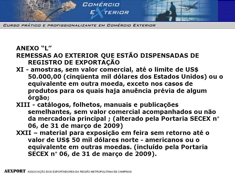 REMESSAS AO EXTERIOR QUE ESTÃO DISPENSADAS DE REGISTRO DE EXPORTAÇÃO