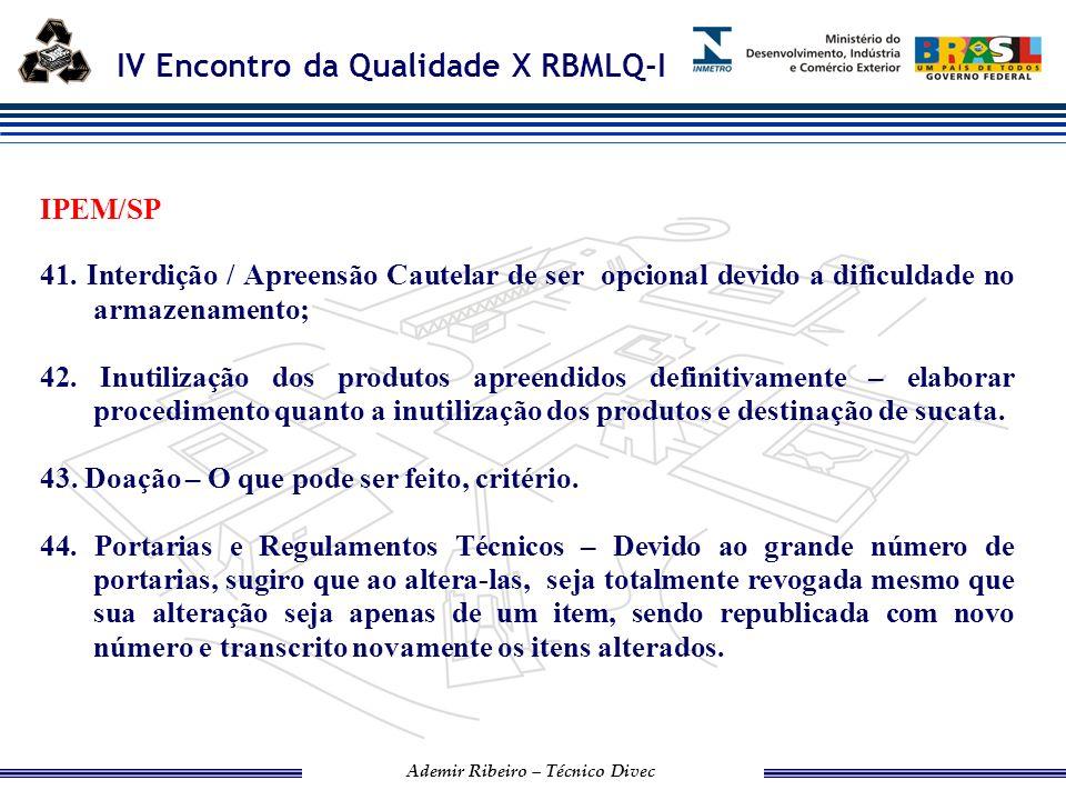 IPEM/SP 41. Interdição / Apreensão Cautelar de ser opcional devido a dificuldade no armazenamento;
