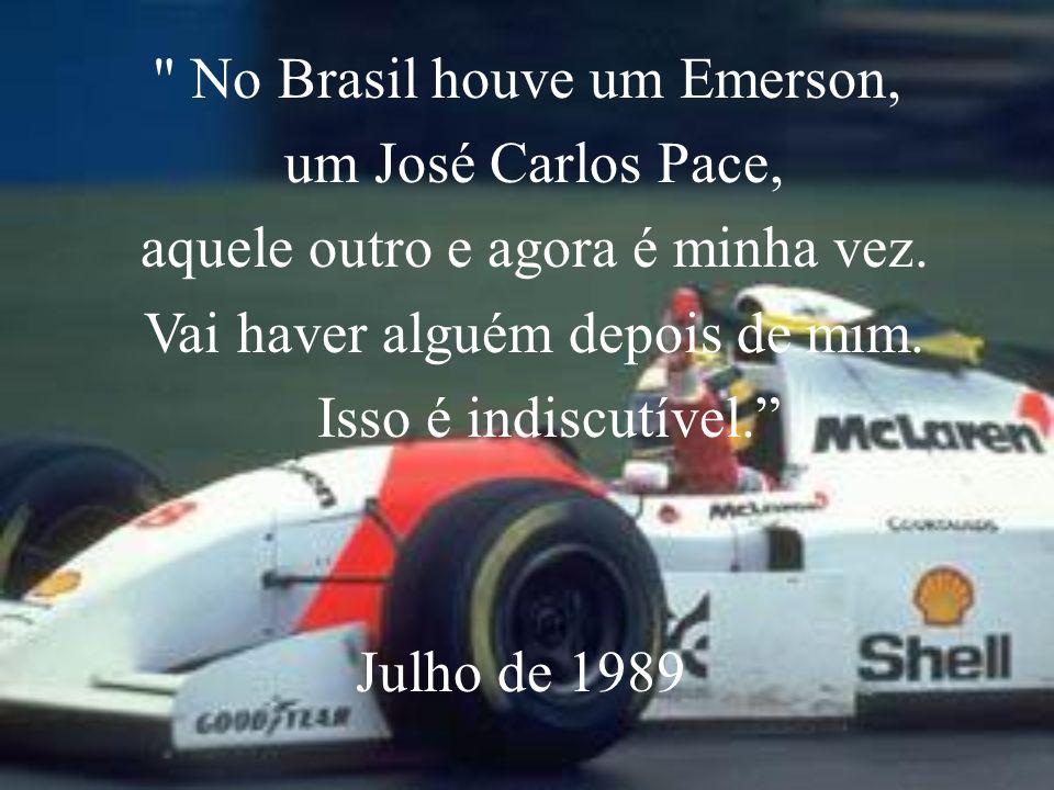 No Brasil houve um Emerson, um José Carlos Pace,
