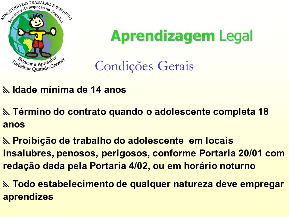 Aprendizagem Legal Condições Gerais Idade mínima de 14 anos