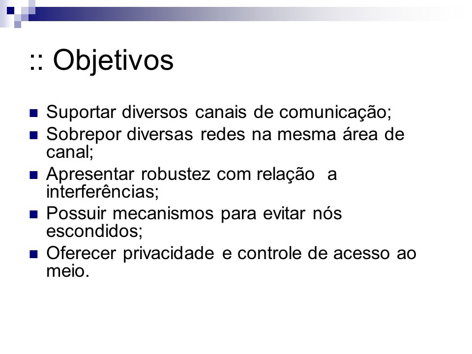 :: Objetivos Suportar diversos canais de comunicação;
