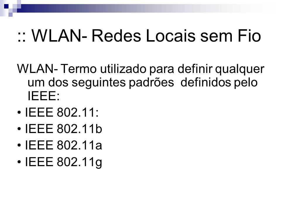 :: WLAN- Redes Locais sem Fio