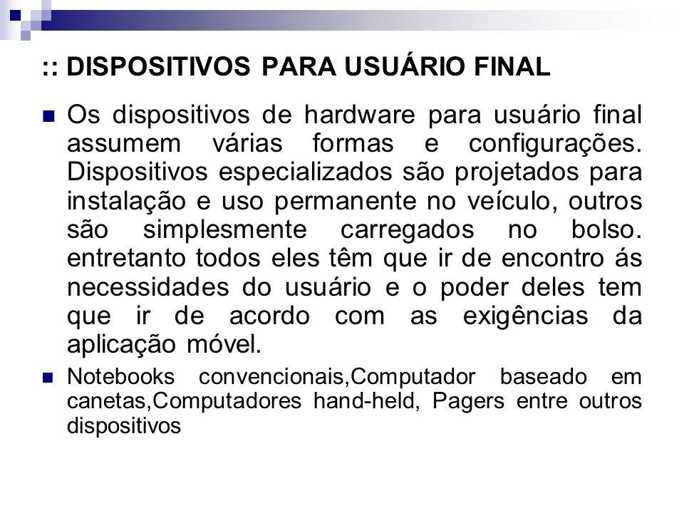 :: DISPOSITIVOS PARA USUÁRIO FINAL