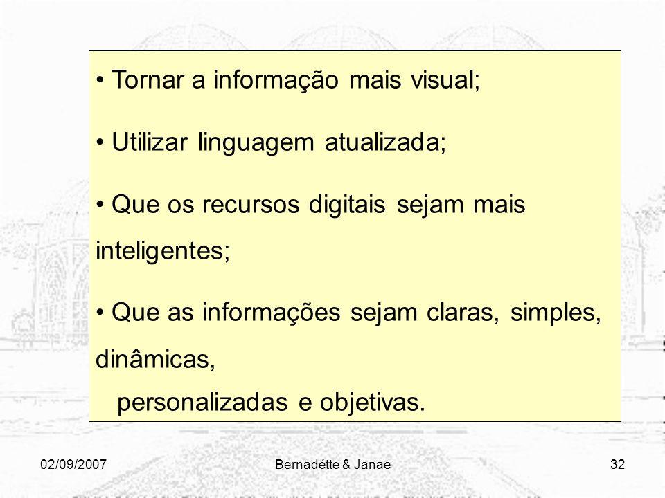 Tornar a informação mais visual; Utilizar linguagem atualizada;
