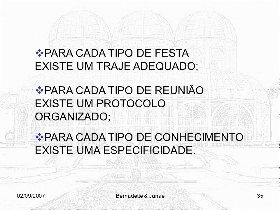 PARA CADA TIPO DE FESTA EXISTE UM TRAJE ADEQUADO;