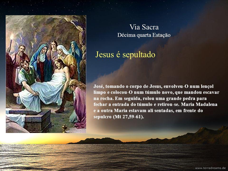 Jesus é sepultado Via Sacra Décima quarta Estação