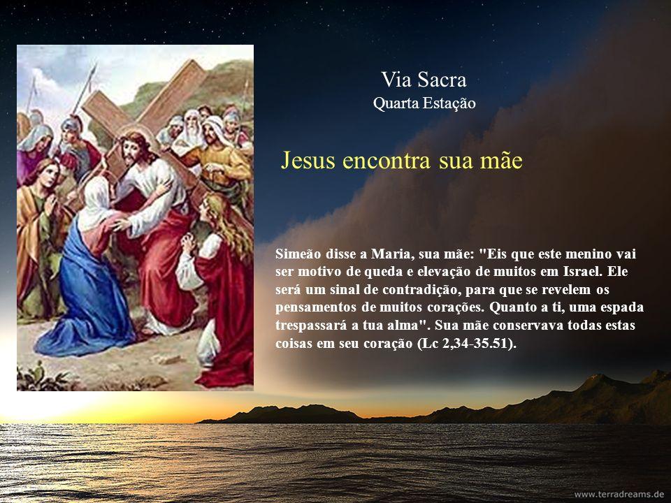 Jesus encontra sua mãe Via Sacra Quarta Estação