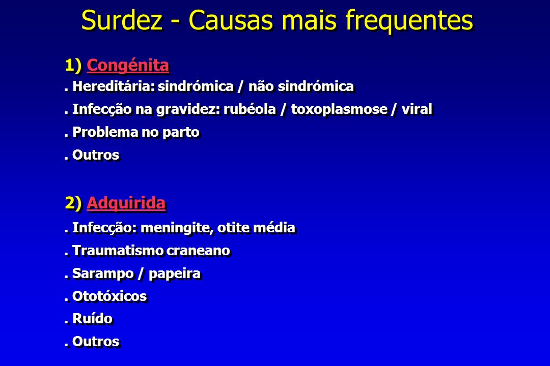 Surdez - Causas mais frequentes