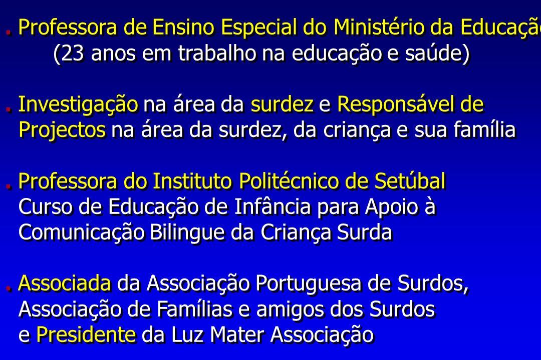 . Professora de Ensino Especial do Ministério da Educação