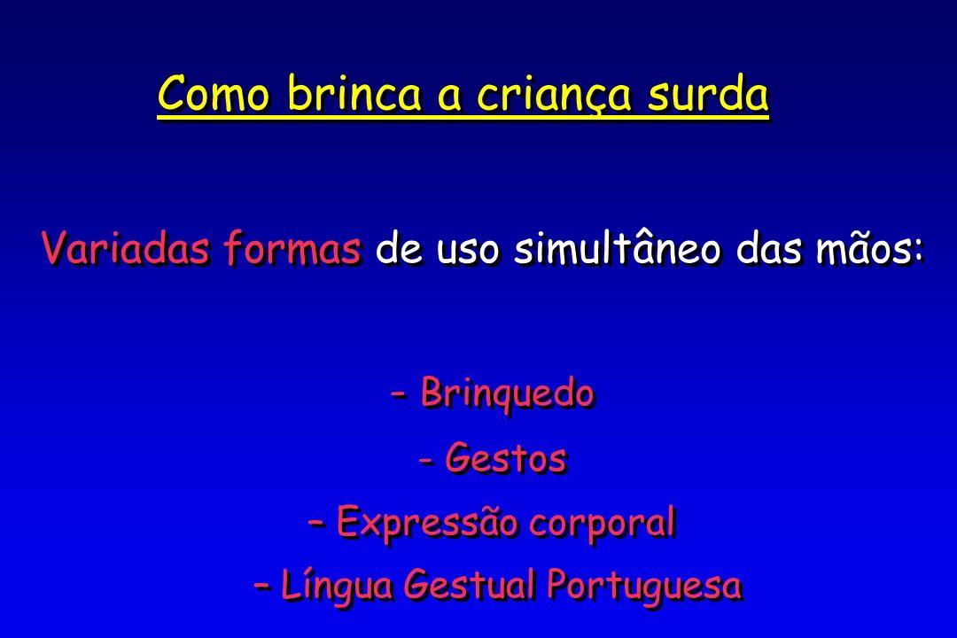 – Língua Gestual Portuguesa