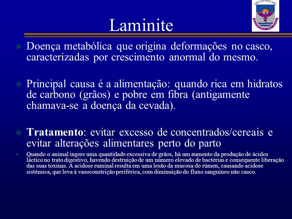 Laminite Doença metabólica que origina deformações no casco, caracterizadas por crescimento anormal do mesmo.