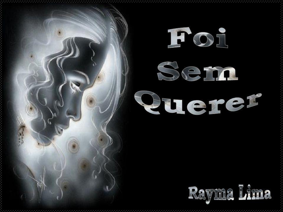 Foi Sem Querer Rayma Lima