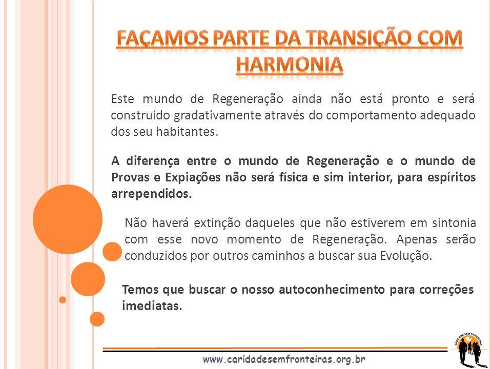 FAÇAMOS PARTE DA TRANSIÇÃO COM HARMONIA