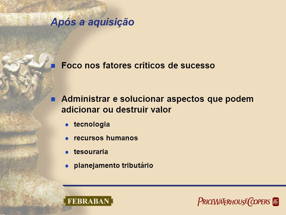 Após a aquisição Foco nos fatores críticos de sucesso