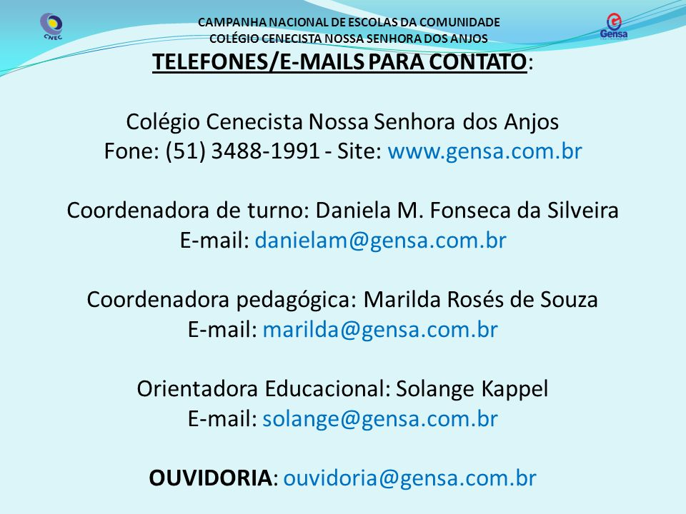 TELEFONES/E-MAILS PARA CONTATO: