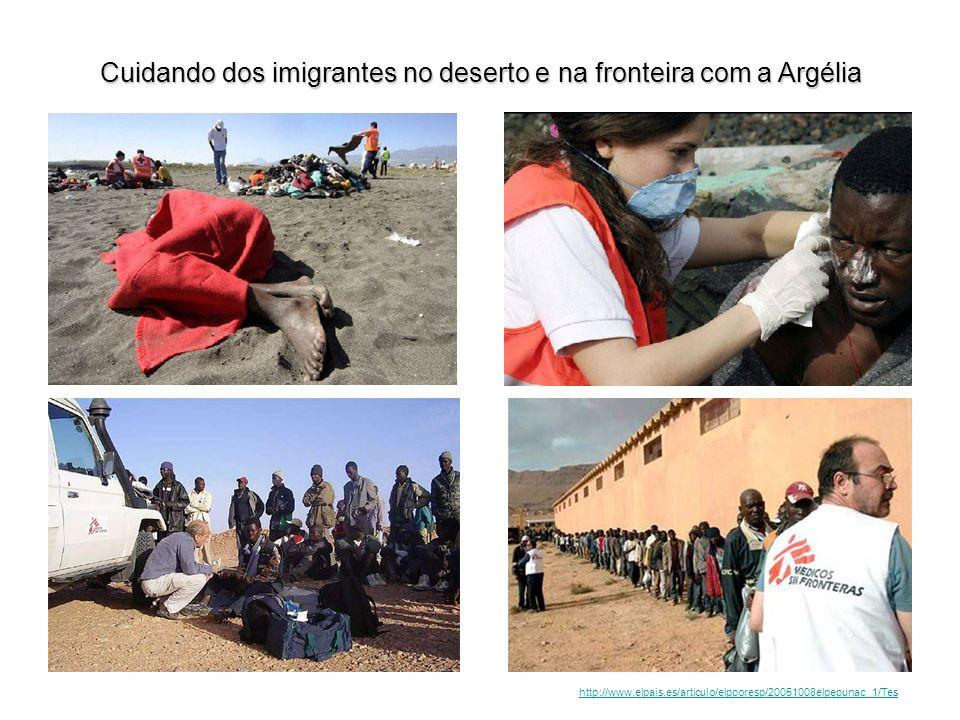 Cuidando dos imigrantes no deserto e na fronteira com a Argélia