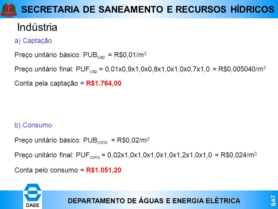 Indústria a) Captação Preço unitário básico: PUBcap = R$0,01/m3
