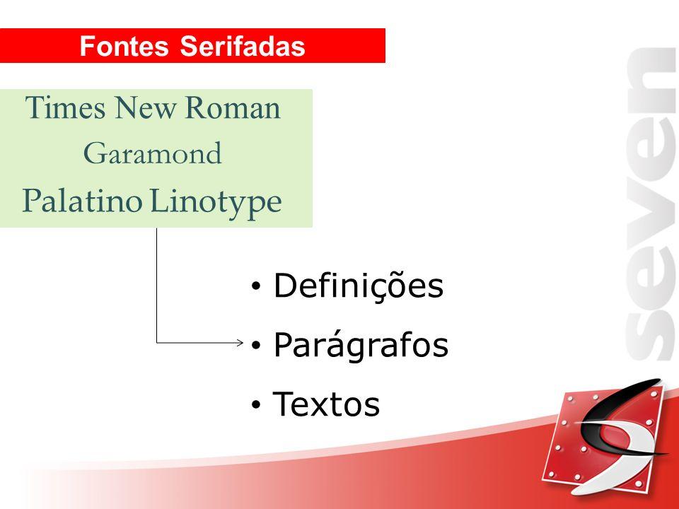 Times New Roman Garamond Palatino Linotype Definições Parágrafos