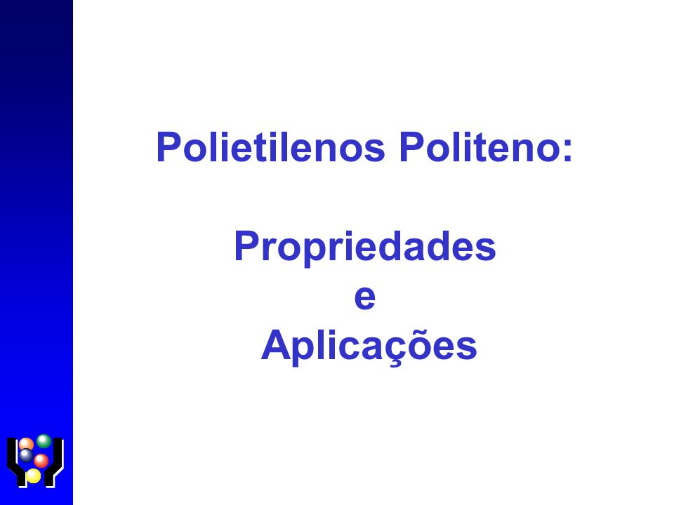 Polietilenos Politeno: Propriedades