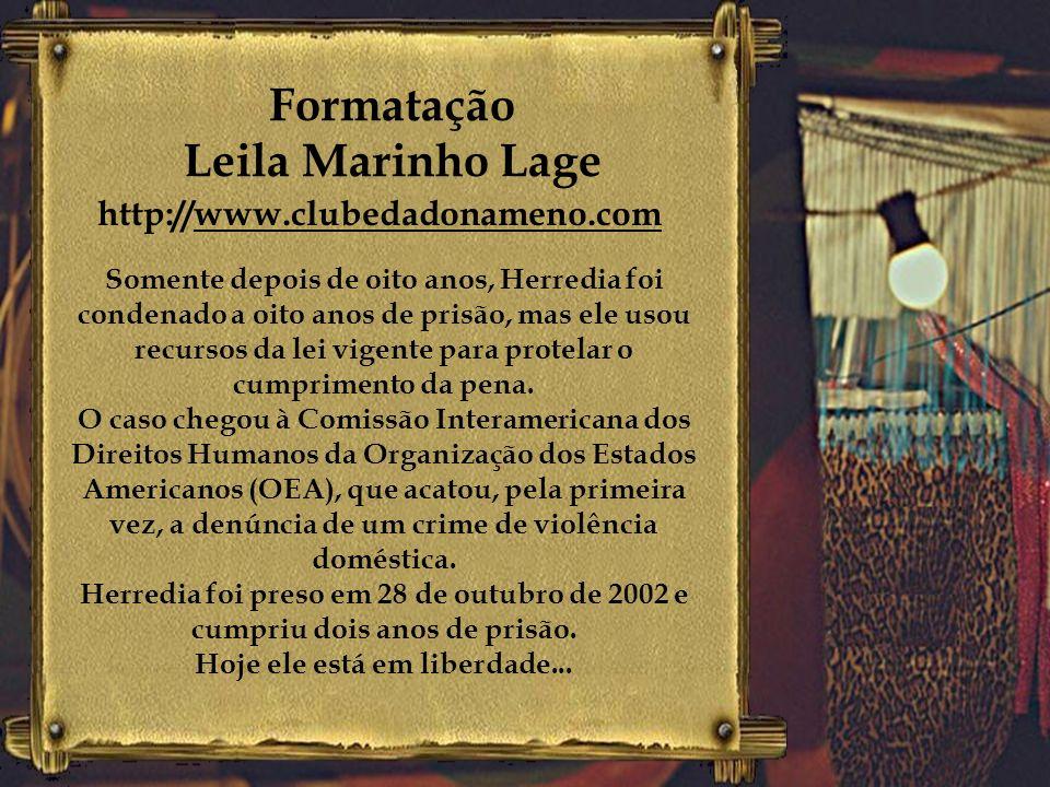 Formatação Leila Marinho Lage Hoje ele está em liberdade...