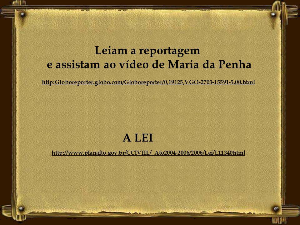 e assistam ao vídeo de Maria da Penha